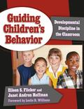 Guiding Children's Behavior Developmental Discipline in the Classroom