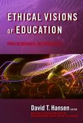 Ethical Visions of Education Philosophies in Practice
