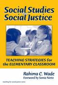 Social Studies for Social Justice Teaching Strategies for the Elementary Classroom