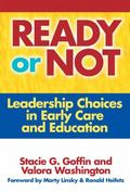 Ready or Not Leadership Choices in Early Care and Education