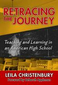 Retracing the Journey Teaching and Learning in an American High School