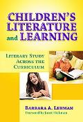 Children's Literature and Learning: Literary Study across the Curriculum