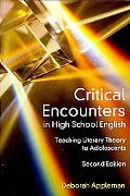 Critical Encounters in High School English: Teaching Literary Theory to Adolescents, Second ...