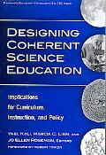 Designing Coherent Science Education: Implications for Curriculum, Instruction, and Policy