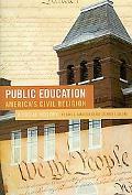 Public Education--America's Civil Religion: A Social History
