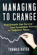 Managing to Change: How Schools Can Survive (And Sometimes Thrive) in Turbulent Times