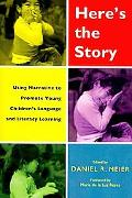 Here's the Story: Using Narrative to Promote Young Children's Language and Literacy Learning