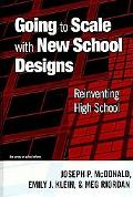 Going to Scale with New School Designs: Reinventing High School (series on school reform)