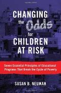 Changing the Odds for Children at Risk:Seven Essential Principles of Educational Programs Th...