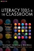 Literacy Tools in the Classroom: Teaching Through Critical Inquiry, Grades 5-12 (Language an...