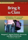 Bring It to Class: Unpacking Pop Culture in Literacy Learning (The Practitioner's Bookshelf)