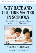 Why Race and Culture Matter in Schools: Closing the Achievement Gap in America's Classrooms ...
