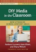 DIY Media in the Classroom: New Literacies Across Content Areas (Language and Literacy: Prac...