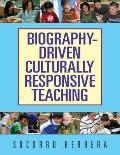 Biography-Driven Culturally Responsive Teaching