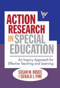 Action Research in Special Education : An Inquiry Approach for Effective Teaching and Learning