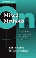 On Mixed Methods : Approaches to Language and Literacy Research