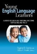 Young English Language Learners : Current Research and Emerging Directions for Practice and ...