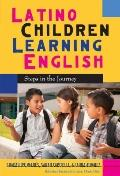 Latino Children Learning English : Steps in the Journey