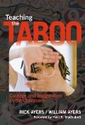 Teaching the Taboo : Courage and Imagination in the Classroom