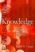 Envisioning Knowledge : Building Literacy in the Academic Disciplines