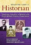 Reading Like A Historian : Teaching Literacy in Middle and High School History Classrooms