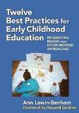 Twelve Best Practices for Early Childhood Education: Integrating Reggio and Other Inspired A...