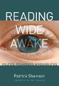 Reading Wide Awake : Politics, Pedagogies, and Possibilities