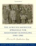 The African American Struggle for Secondary Schooling, 1940-1980: Closing the Graduation Gap