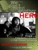 We Don't Need Another Hero: Struggle, Hope, and Possibility in the Age of High-Stakes Schooling