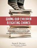 Giving Our Children a Fighting Chance: Poverty, Literacy, and the Development of Information...