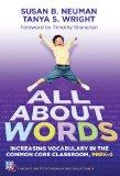 All About Words: Increasing Vocabulary in the Common Core Classroom, Pre K-2 (Common Core St...