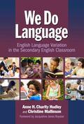 We Do Language : English Language Variation in the Secondary English Classroom