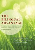 The Bilingual Advantage: Promoting Academic Development, Biliteracy, and Native Language in ...