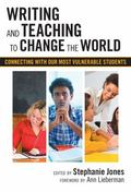 Writing and Teaching to Change the World: Connecting with Our Most Vulnerable Students (Lang...