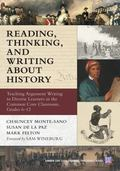 Reading, Thinking, and Writing about History : Teaching Argument Writing to Diverse Learners...