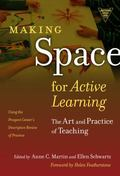 Making Space for Active Learning : The Art and Practice of Teaching