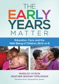 Early Years Matter : Education, Care, and the Well-Being of Children, Birth To 8