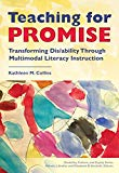 Teaching for Promise: Transforming Dis/ability Through Multimodal Literacy Instruction (Disa...