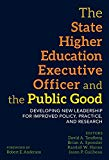 The State Higher Education Executive Officer and the Public Good: Developing New Leadership ...