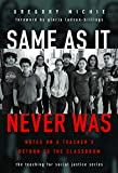 Same as It Never Was: Notes on a Teacher's Return to the Classroom (The Teaching for Social ...