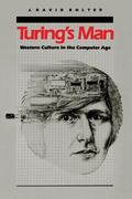 Turing's Man: Western Culture in the Computer Age - Jay David Bolter - Hardcover
