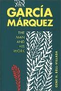 Garcia Marquez:man+his Work