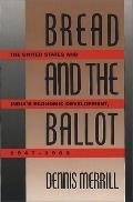 Bread and the Ballot The United States and India's Economic Development, 1947-1963