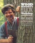 Woodwright's Eclectic Workshop - Rod Underhill - Hardcover