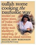 Gullah Home Cooking the Daufuskie Way Smokin' Joe Butter Beans, Ol' 'Fuskie Fried Crab Rice,...