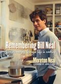 Remembering Bill Neal Favorite Recipes from a Life in Cooking