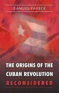Origins of the Cuban Revolution Reconsidered