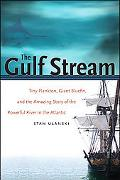 The Gulf Stream: Tiny Plankton, Giant Bluefin, and the Amazing Story of the Powerful River i...