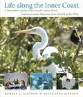 Life along the Inner Coast: A Naturalist's Guide to the Sounds, Inlets, Rivers, and Intracoa...