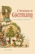 Christmas in Germany : A Cultural History